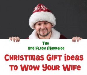 Christmas Gift Ideas to Wow Your Wife – 2013