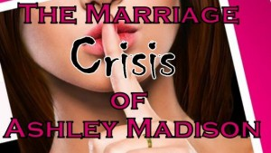 The Marriage Crisis of Ashley Madison