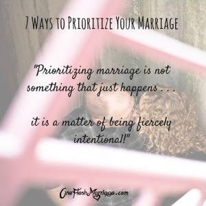 7 Ways to Prioritize Your Marriage